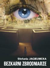 Bezkarni zbrodniarze - Stefania Jagielnicka | mała okładka