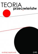 Teoria przeciwieństw (137) - Andrzej Rzepkowski   mała okładka
