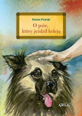 O psie, który jeździł koleją z opracowaniem - Roman Pisarski | mała okładka