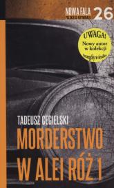 Morderstwo w Alei Róż Część 1 - Tadeusz Cegielski | mała okładka