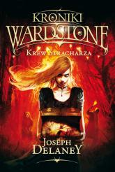 Kroniki Wardstone 10 Krew Stracharza - Joseph Delaney | mała okładka
