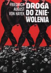 Droga do zniewolenia - Hayek Fridrich August | mała okładka