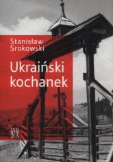 Ukraiński kochanek - Stanisław Srokowski | mała okładka