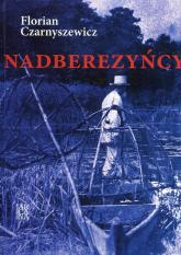 Nadberezyńcy - Florian Czarnyszewicz | mała okładka
