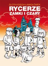Złota księga łamigłówek Rycerze zamki i czary - Guzowska Beata, Jagielski Mateusz | mała okładka