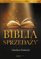 Biblia sprzedaży - Arkadiusz Bednarski | mała okładka