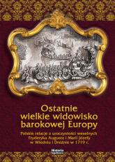 Ostatnie wielkie widowisko barokowej Europy Polskie relacje z uroczystości weselnych Fryderyka Augusta - Katarzyna Kuras | mała okładka