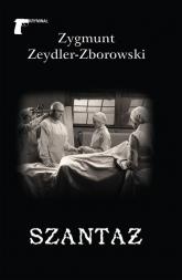 Szantaż - Zygmunt Zeydler-Zborowski | mała okładka