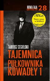 Tajemnica pułkownika Kowadły 1 - Tadeusz Cegielski | mała okładka
