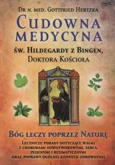 Cudowna medycyna Św. Hildegardy z Bingen Doktora Kościoła - Gottfried Hertzka   mała okładka
