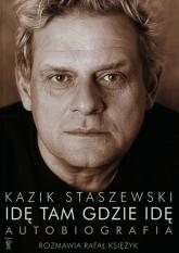 Idę tam gdzie idę Kazik Staszewski Autobiografia + plakat - Staszewski Kazik, Księżyk Rafał | mała okładka