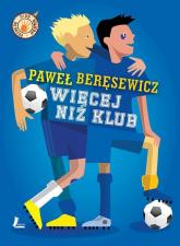 Więcej niż klub - Paweł Beręsewicz | mała okładka