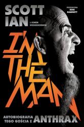 Anthrax I'm The Man Autobiografia tego gościa z Anthrax - Ian Scott, Wiederhorn Jon | mała okładka