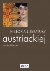 Historia literatury austriackiej - Maciej Ganczar | mała okładka