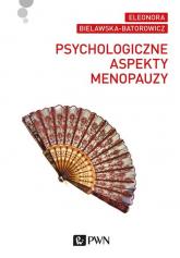 Psychologiczne aspekty menopauzy - Eleonora Bielawska-Batorowicz | mała okładka