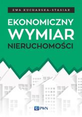 Ekonomiczny wymiar nieruchomości - Ewa Kucharska-Stasiak   mała okładka