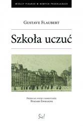 Szkoła uczuć - Gustave Flaubert | mała okładka