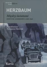 Między światami Dziennik andersowca 1939-1945 - Edward Herzbaum   mała okładka