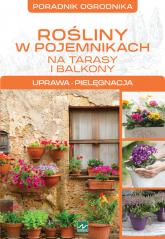 Rośliny w pojemnikach Uprawa, pielęgnacja - Michał Mazik | mała okładka