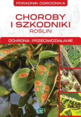 Choroby i szkodniki roślin Ochrona, przeciwdziałanie - Michał Mazik | mała okładka