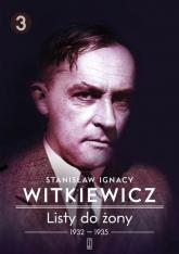 Listy do żony 1932-1935 - Witkiewicz Stanisław Ignacy | mała okładka