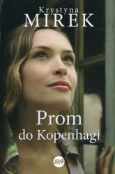 Prom do Kopenhagi - Krystyna Mirek | mała okładka