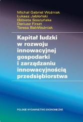 Kapitał ludzki w rozwoju innowacyjnej gospodarki i zarządzaniu innowacyjnością przedsiębiorstwa - Woźniak Michał Gabriel, Jabłoński Łukasz, Sos   mała okładka