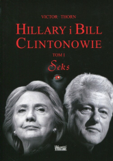Hillary i Bill Clintonowie Tom 1 Seks - Victor Thorn | mała okładka