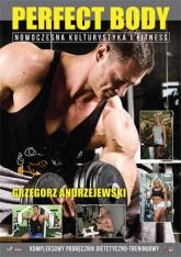 Perfect Body Nowoczesna kulturystyka i fitness - Grzegorz Andrzejewski   mała okładka