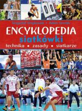 Encyklopedia siatkówki Technika zasady siatkarze - Krzykowski Krzysztof, Szostak Adam | mała okładka