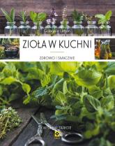 Zioła w kuchni Zdrowo i smacznie - Gabriele Lehari | mała okładka
