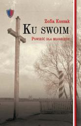 Ku swoim - Zofia Kossak | mała okładka