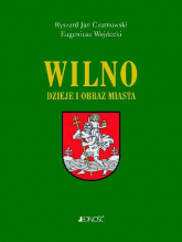 Wilno Dzieje i obraz miasta - Czarnowski Ryszard Jan, Wojdecki Eugeniusz | mała okładka