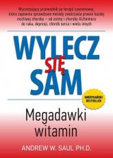 Wylecz się sam. Megadawki witamin - Andrew W. Saul | mała okładka