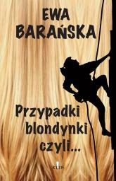 Przypadki blondynki czyli… - Ewa Barańska | mała okładka