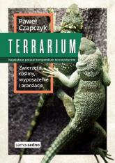 Terrarium Zwierzęta rośliny wyposażenie aranżacje - Paweł Czapczyk   mała okładka