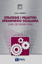Strategie i praktyki sprawnego działania Lean Six Sigma i inne - Adam Hamrol | mała okładka
