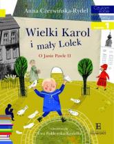 Czytam sobie Wielki Karol i mały Lolek - Anna Czerwińska-Rydel | mała okładka