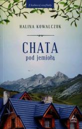 Chata pod jemiołą - Halina Kowalczuk   mała okładka