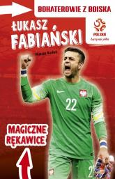 PZPN Bohaterowie z boiska Łukasz Fabiański Magiczne rękawice - Marcin Rosłoń | mała okładka