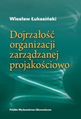 Dojrzałość organizacji zarządzanej jakościowo - Wiesław Łukasiński | mała okładka
