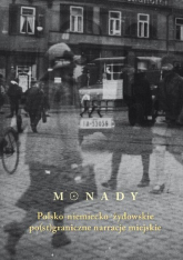 Monady Polsko-niemiecko-żydowskie po(st)graniczne narracje miejskie -    mała okładka