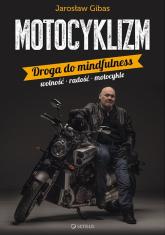 Motocyklizm Droga do mindfulness - Jarosław Gibas | mała okładka