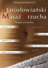 Starosłowiański Masaż Brzucha Terapia wisceralna - Władysław Batkiewicz | mała okładka