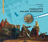 Canaletto Malarz Warszawy - Justyna Mrowiec   mała okładka