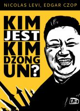 Kim jest Dzong Un? - Levi Nicolas, Czop Edgar | mała okładka