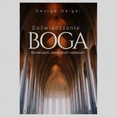 Doświadczanie Boga Dla wierzących, poszukujących i wątpiących - George Weigel | mała okładka