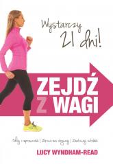Zejdź z wagi Dbaj o sprawność/Zdrowo się odżywiaj/ Zachowaj młodość - Lucy Wyndham-Read | mała okładka