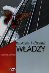 Blaski i cienie władzy - Waldemar Stelmach   mała okładka