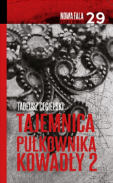 Tajemnica pułkownika Kowadły Część 2 - Tadeusz Cegielski | mała okładka